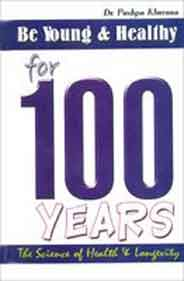 Be Young And Healthy For 100 Years