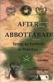 After Abbottabad: Terror to Turmoil in Pakistan