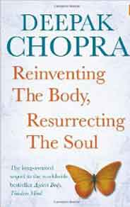 Reinventing the Body Resurrecting the Soul: How to Create a New Self