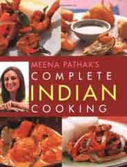 Meena Pathaks Complete Indian Cooking