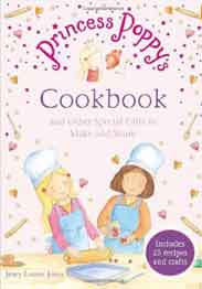 Princess Poppys Cookbook: And other Special Gifts to Make and Share