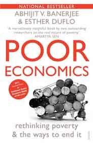 Poor Economics Rethinking Poverty And The Ways To End It