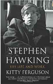Stephen Hawking His Life and Work Quest for a Theory of Everything