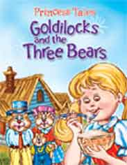 Princess Tales Goldilocks and the Three Bears  -