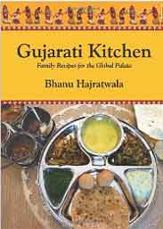 Gujarati Kitchen Family Recipes For The Global Palate