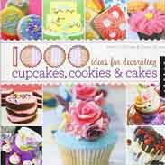 1000 Ideas for Decorating Cupcakes Cookies & Cakes 1000 Series