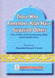 Those Who Remember Allah Have Surpassed Others -