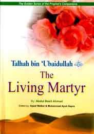 The Living MartyreTalhah Bin Ubdullah