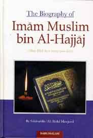 The Biography of Imam Muslim bin AlHajjaj