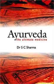Ayurveda: The Ultimate Medicine