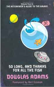 So Long And Thanks For All The Fish Volume Four In The Trilogy Of Five -