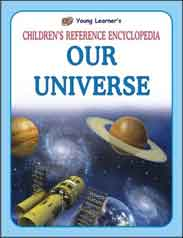 Childrens Reference Encyclopedia: Our Universe