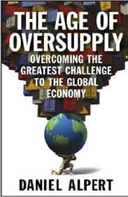 The Age of Oversupply Overcoming the Greatest Challenge to the Global Economy