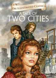 Om Illustrated Classics A Tale of Two Cities