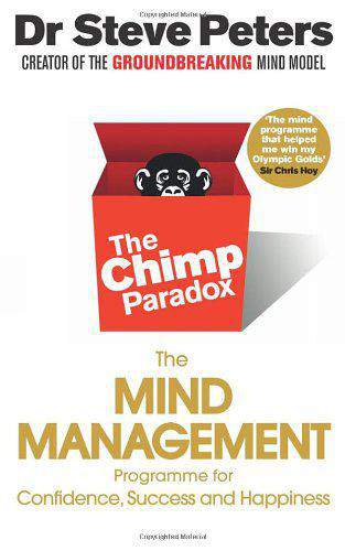 The Chimp Paradox: The Mind Management Programme to Help You Achieve Success Confidence and Happiness