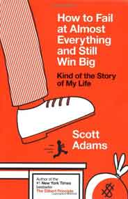 How to Fail at Almost Everything and Still Win Big: Kind of the Story of My Life [PB]
