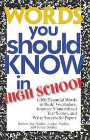 Words You Should Know In High School: 1000 Essential Words To Build Vocabulary Improve Standardized Test Scores And Write Successful Papers