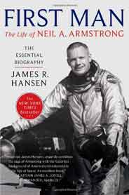 First Man: The Life of Neil A Armstrong