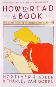 How to Read a Book: The Classic Guide to Intelligent Reading A Touchstone book -