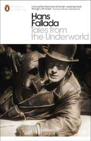 Tales from the Underworld: Selected Shorter Fiction Penguin Modern Classics