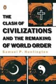 The Clash Of Civilizations And Remaking Of World Order  -