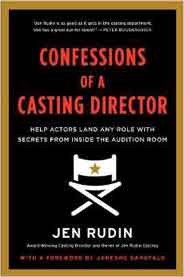 Confessions of a Casting Director Help Actors Land Any Role with Secrets from Inside the Audition Room