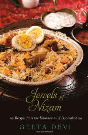 The Jewels of the Nizam : Recipes from the Khansamas of Hyderabad