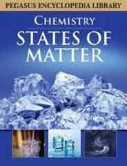 Pegasus Encyclopedia Library States of Mattery Chemistry -
