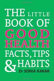 The Little Book of Good Health Facts Tips and Habits