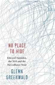 No Place to Hide Edward Snowden the NSA and the Surveillance State