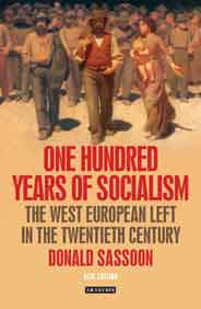 One Hundred Years of Socialism: The West European Left in the Twentieth Century PB