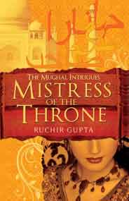 Mistress of the Throne The Mughal Intrigues