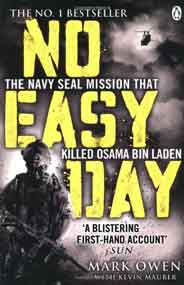 No Easy Day The Only Firsthand Account of the Navy Seal Miion that Killed Osama bin Laden