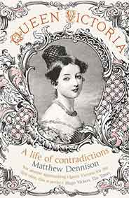 Queen Victoria A Life of Contradictions