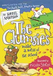 The Clumsies Make a Mess of the School The Clumsies Book 5