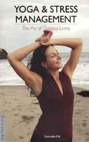Yoga & Stress Management The Art of Gracious Living