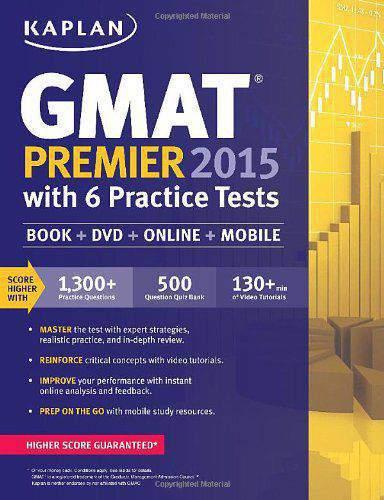 Kaplan GMAT Premier 2015 with 6 Practice Tests: Book + DVD + Online + Mobile Kaplan Gmat Premier Live