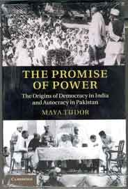 The Promise of PowerThe Origins of Democracy in India and Autocracy in Pakistan
