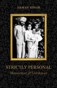 Strictly Personal Manmohan and Gursharan