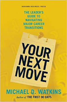 Your Next Move: The Leaders Guide to Navigating Major Career Transitions