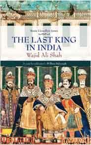 The Last King in India Wajid Ali Shah