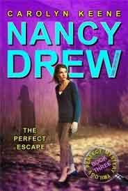 The Perfect Escape Nancy Drew: Girl Detective