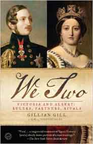 We Two: Victoria and Albert: Rulers Partners Rivals