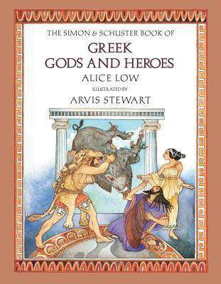 The Simon & Schuster Book of Greek Gods and Heroes HB