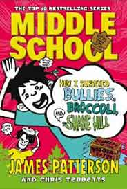 Middle School: How I Survived Bullies Broccoli and Snake Hill Middle School Series