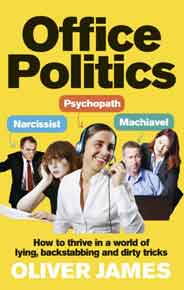 Office PoliticsHow to Thrive in a World of LyingBackstabbing and Dirty Tricks