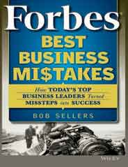 Forbes Best Business Mistakes How Todays Top Business Leaders Turned Missteps into Success