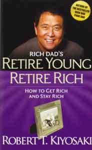 RICH DADS RETIRE YOUNG RETIre Rich HOW TO GET RICH AND STAY RICH