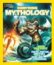 National Geographic Kids Everything MythologyBegin Your Quest for FactsPhotosand Fun Fit for Gods and Goddesses