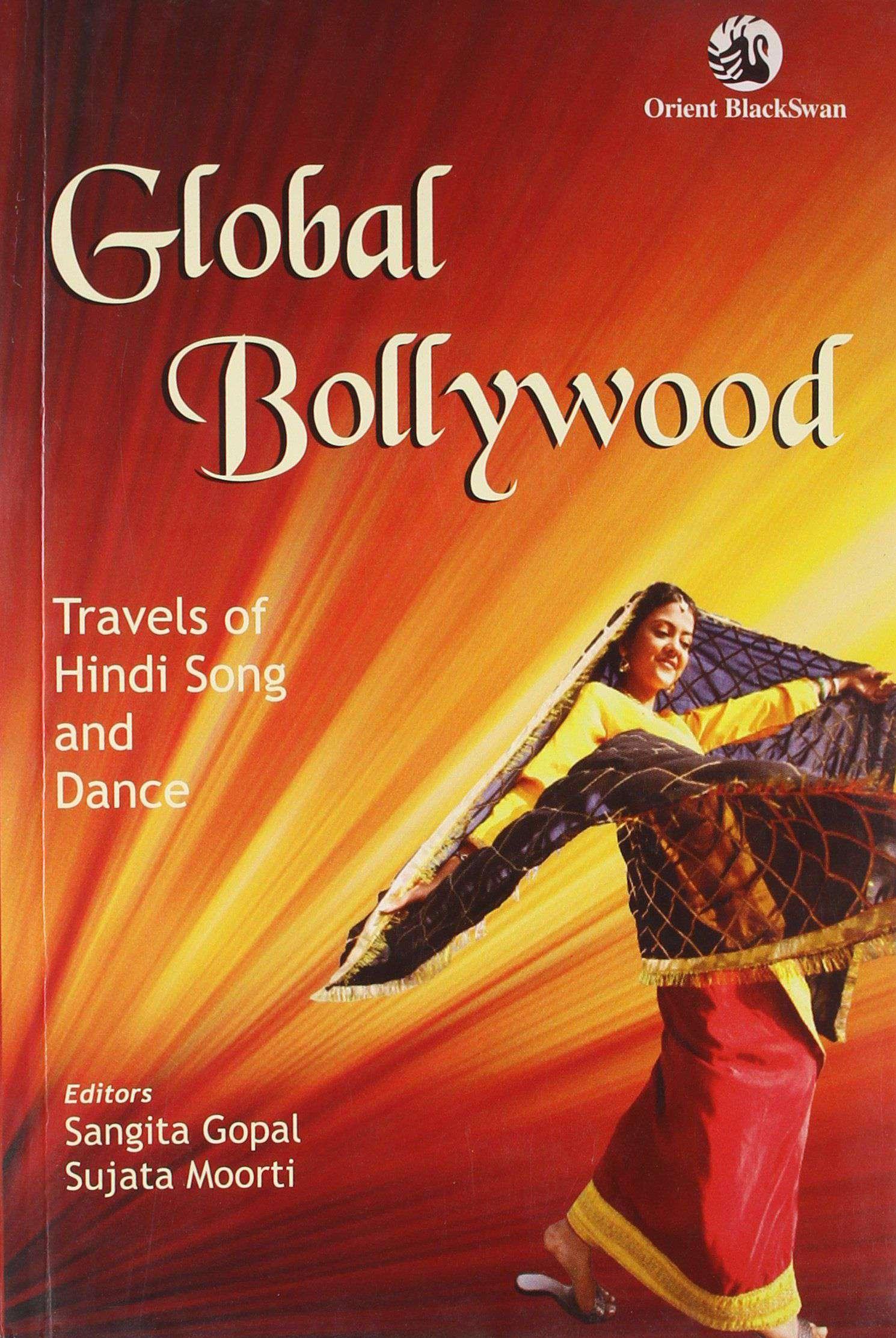 Global Bollywood  Travels of Hindi Song and Dance
